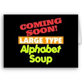 Large Type Alphabet Soup