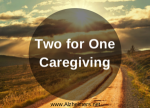 two-for-one-caregiving
