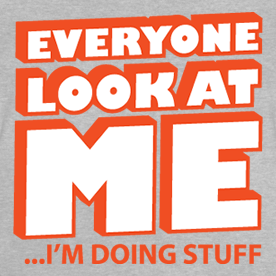 Image result for look at me !